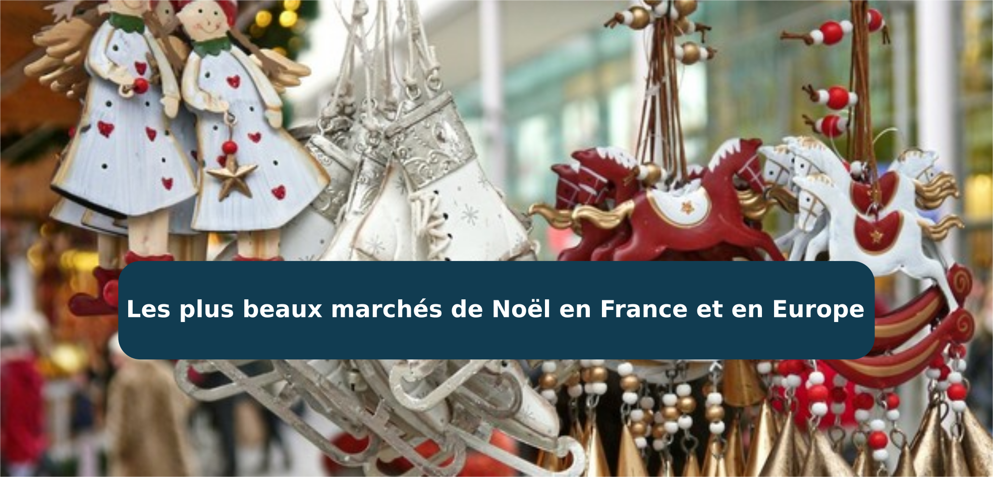 Les plus beaux march s de no l en france et en europe 2016 comparabus blog - Plus beau marche de noel ...